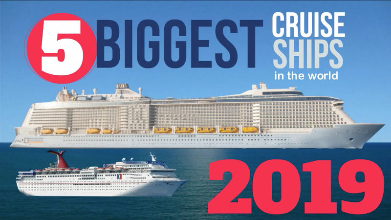 World S 5 Largest Cruise Ships In 2019