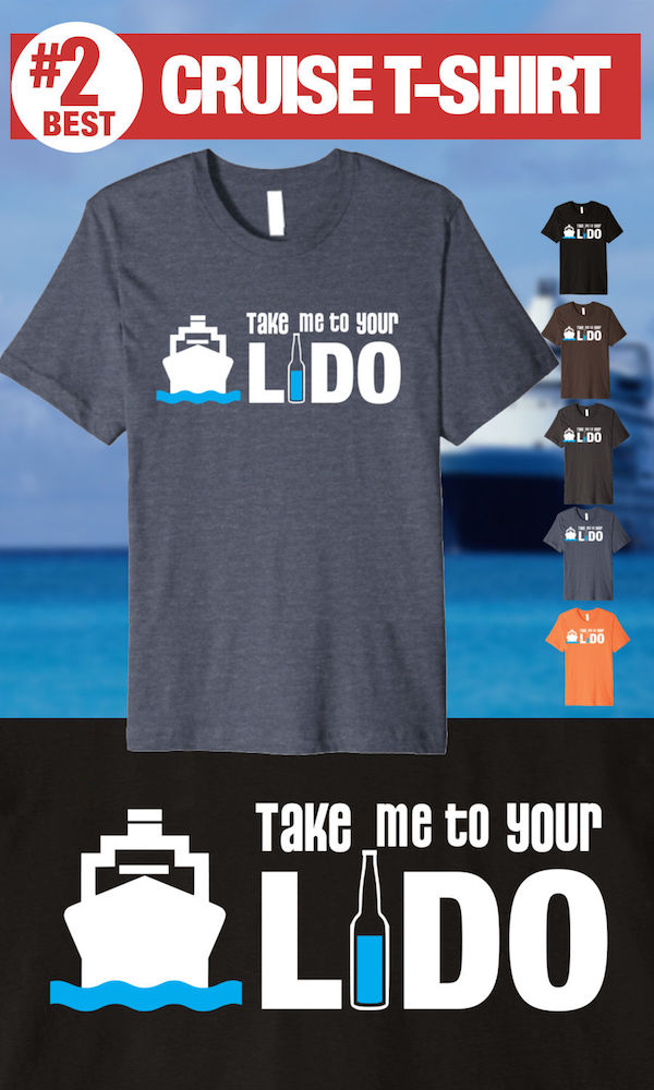 Best Cruise Shirts - Take me to Your Lido