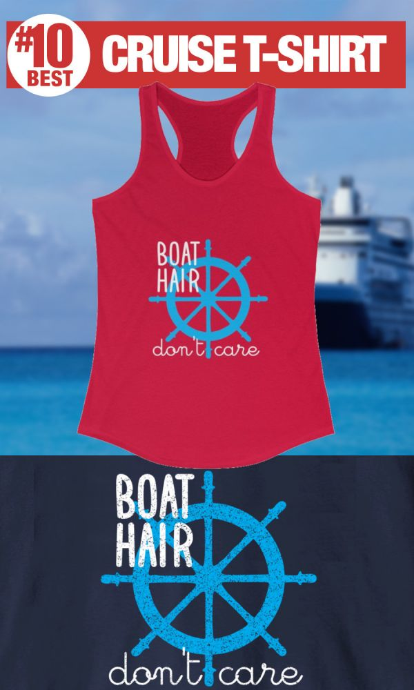 Best Cruise Shirts - Boat Hair Don't Care