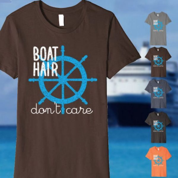 """Boat Hair Don't Care"" T-shirt"