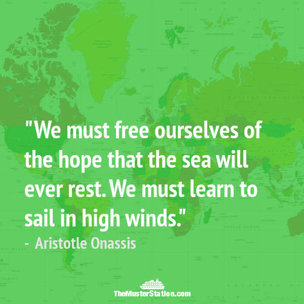 Ocean Quote 9 of 99: We must free ourselves of the hope that the sea will ever rest. We must learn to sail in high winds.