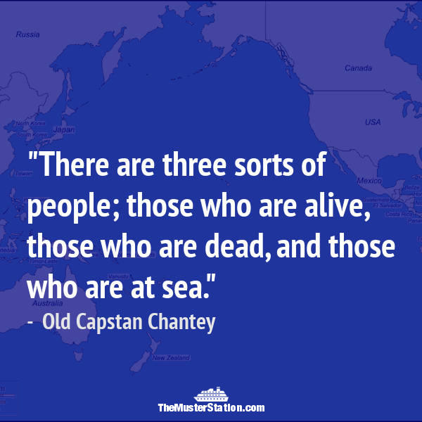 Ocean Quote 20 of 99: There are three sorts of people; those who are alive, those who are dead, and those who are at sea.