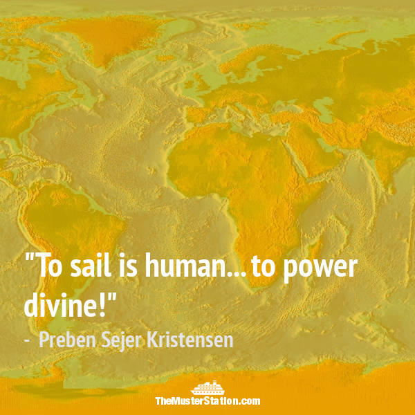 Ocean Quote 12 of 99: To sail is human... to power divine!