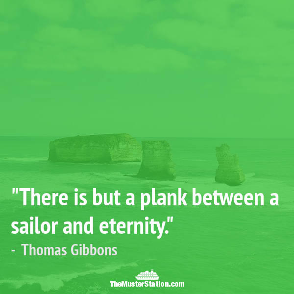 Ocean Quote 19 of 99: There is but a plank between a sailor and eternity.