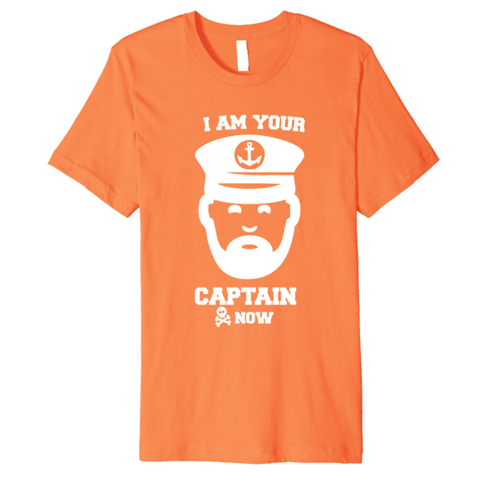 """""""I am your Captain Now"""" Cruise Shirt"""