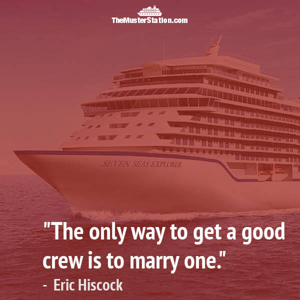 Ocean Quote 22 of 99: The only way to get a good crew is to marry one.