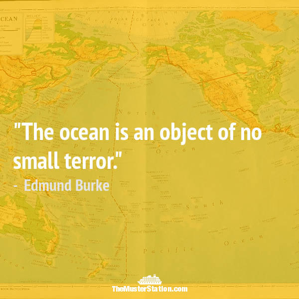 Ocean Quote 23 of 99: The ocean is an object of no small terror.