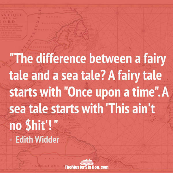 Ocean Quote 26 of 99: The difference between a fairy tale and a sea tale...
