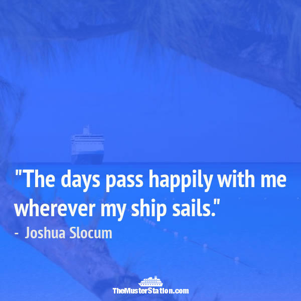 Ocean Quote 28 of 99: The days pass happily with me wherever my ship sails.