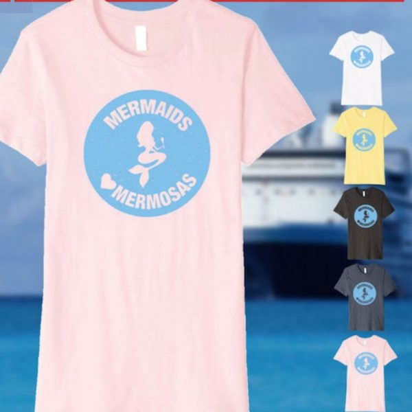 """Mermaids Love Mermosas"" - Cruise Shirt"