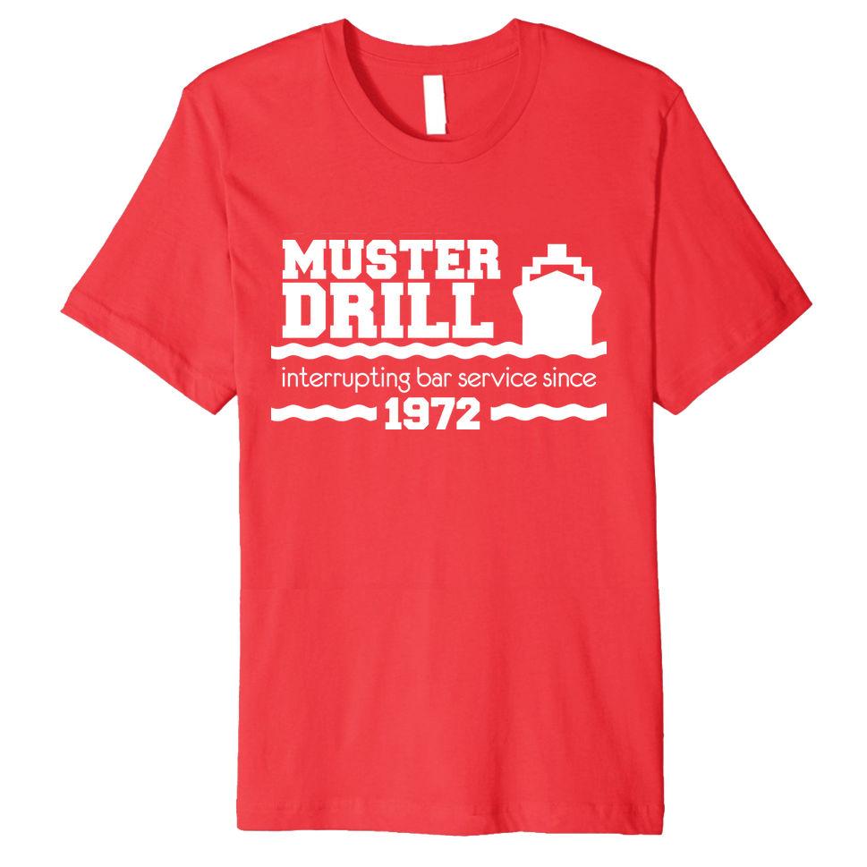 """Muster Drill - Interrupting Bar Service Since 1972"" Cruise Shirt"