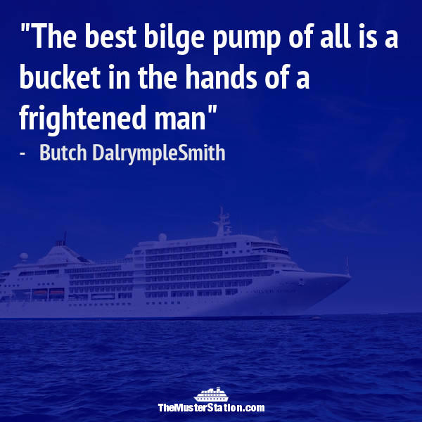 Ocean Quote 31 of 99: The best bilge pump of all is a bucket in the hands of a frightened man.