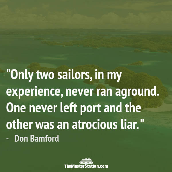 Ocean Quote 41 of 99: Only two sailors, in my experience, never ran aground...