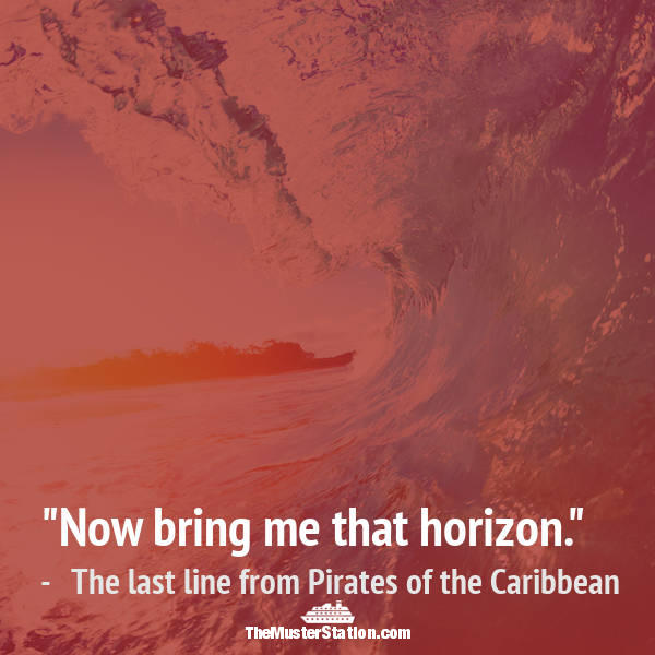 Ocean Quote 44 of 99: Now bring me that horizon.