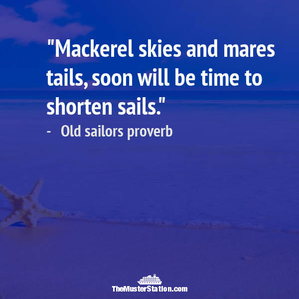 Ocean Quote 48 of 99: Mackerel skies and mares tails, soon will be time to shorten sails.