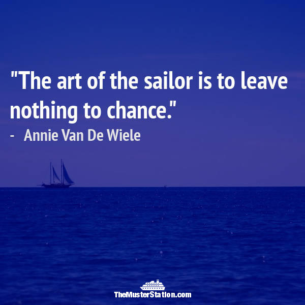 Ocean Quote 32 of 99: The art of the sailor is to leave nothing to chance.
