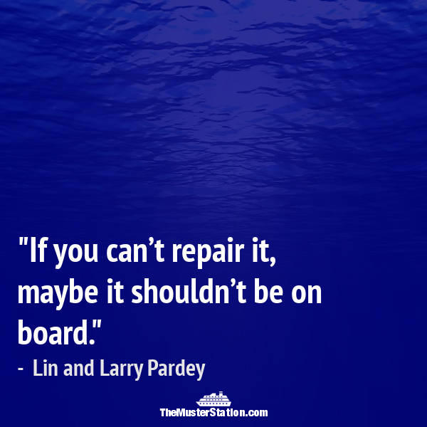 Nautical Saying 69 of 99: If you can't repair it, maybe it shouldn't be on board.