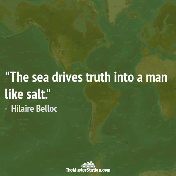 Nautical Saying 52 of 99: The sea drives truth into a man like salt.