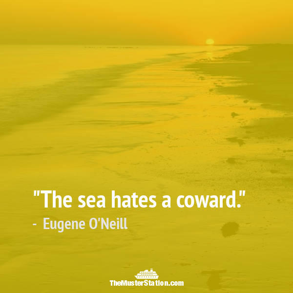 Nautical Saying 54 of 99: The sea hates a coward.