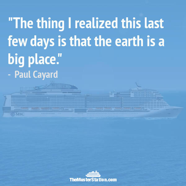 Nautical Saying 56 of 99: The thing I realized this last few days is that the earth is a big place.