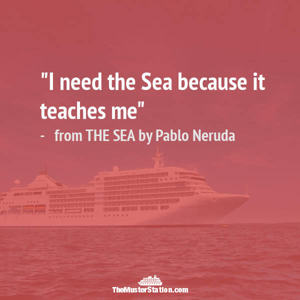 Nautical Saying 76 of 99: I need the Sea because it teaches me.