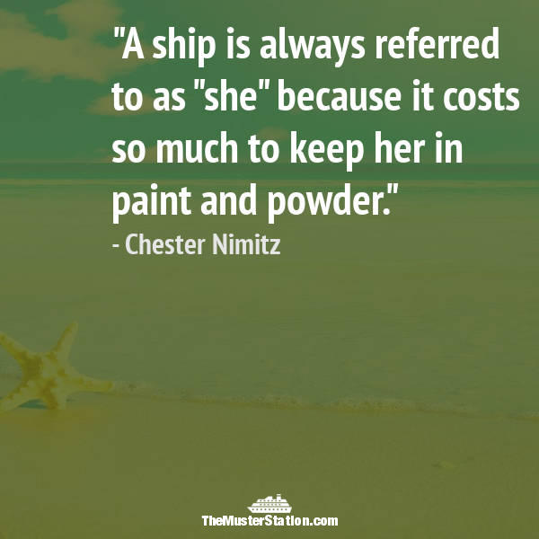 Nautical Quote 96 of 99: A ship is always referred to as