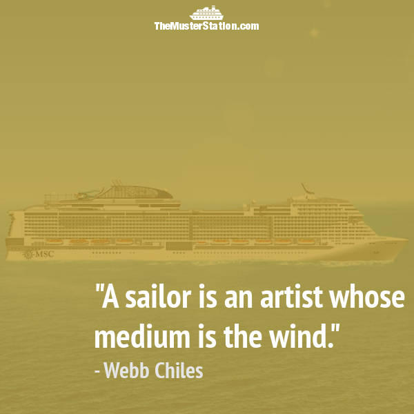 Nautical Quote 98 of 99: A sailor is an artist whose medium is the wind.