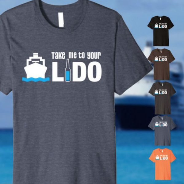 """Take me to your Lido"" - Funny Cruise Shirt"
